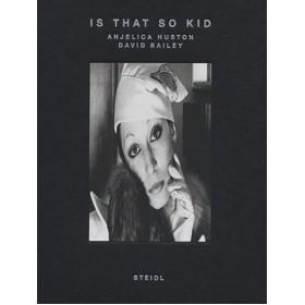 Is that so Kid: Anjelica Huston David Bailey