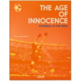 Age of Innocence. Football in the 1970s
